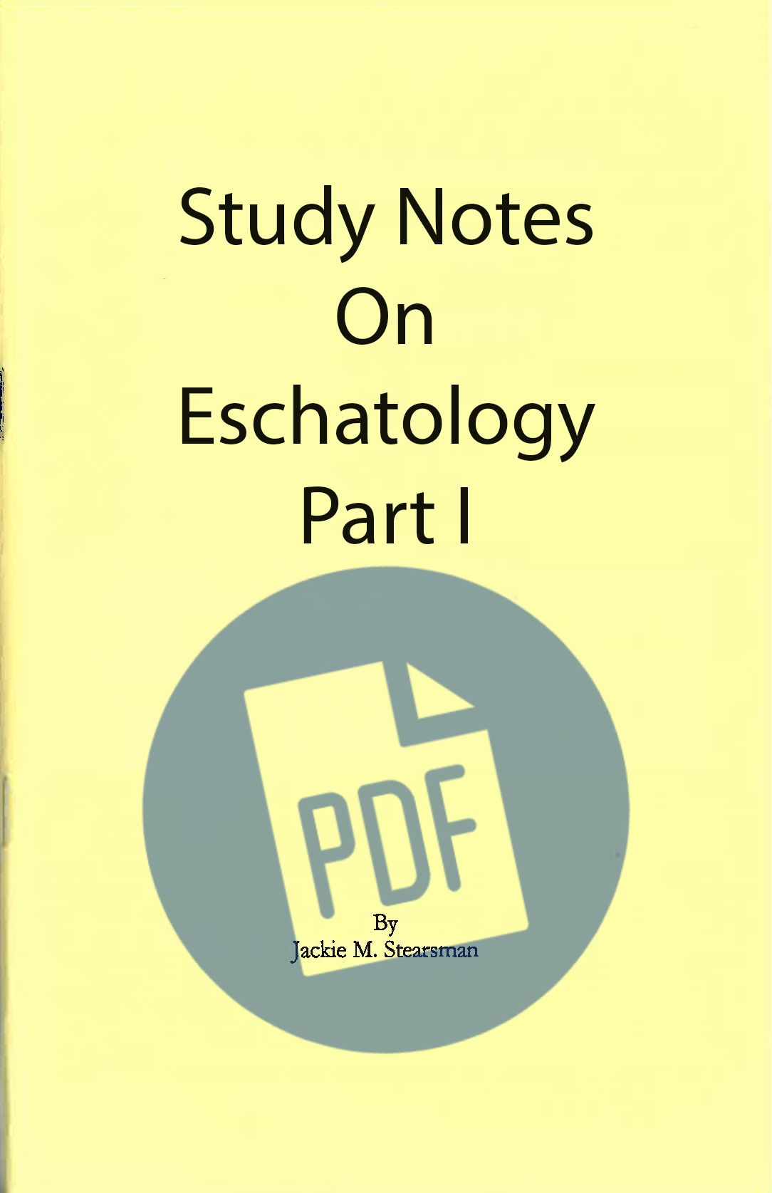 """Featured image for """"Study Notes on Eschatology Part I  – PDF"""""""