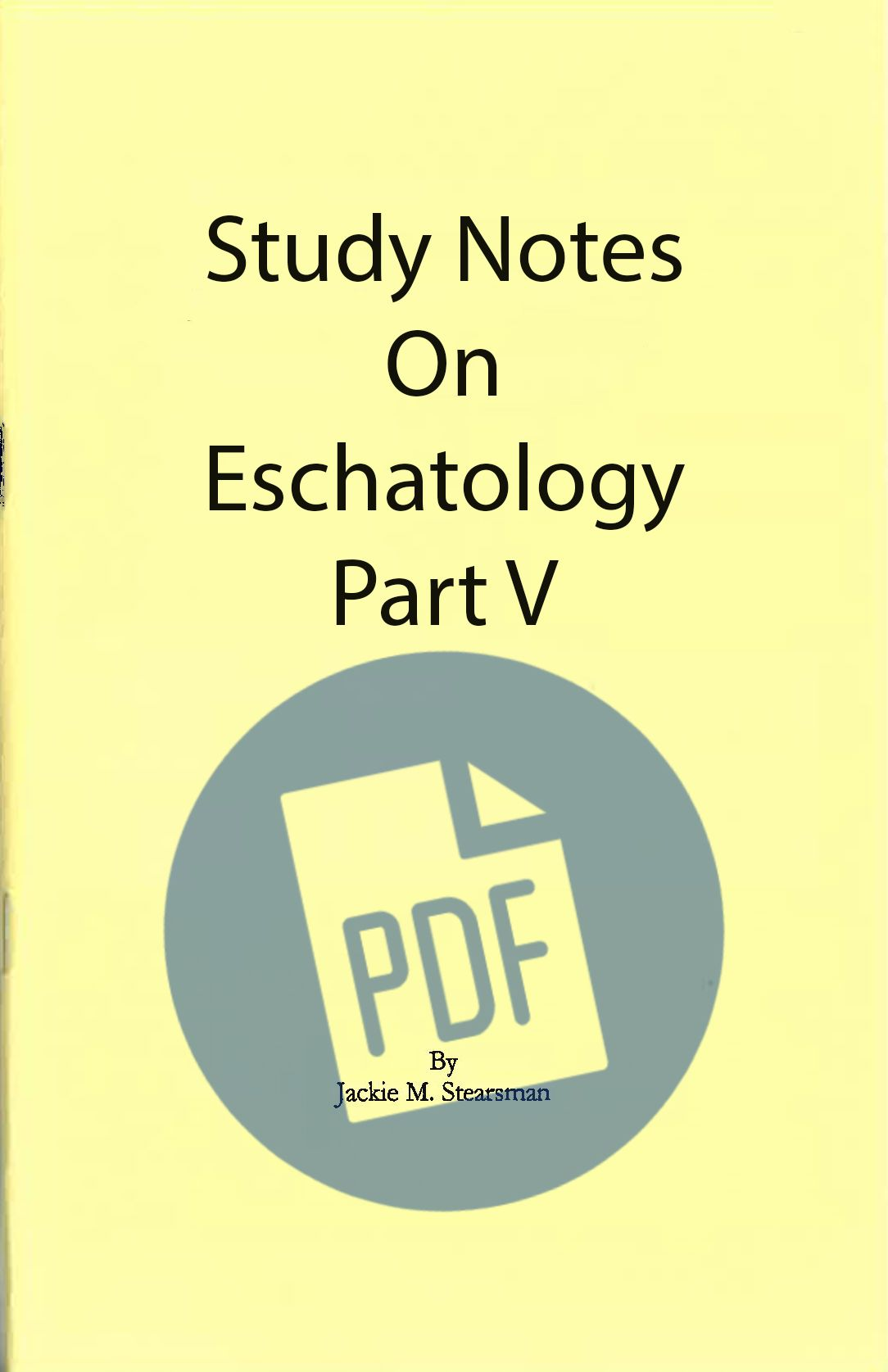 "Featured image for ""Study Notes on Eschatology Part V – PDF"""